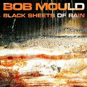 bob mould black sheets of rain