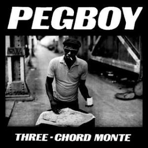 pegboy three chord monte