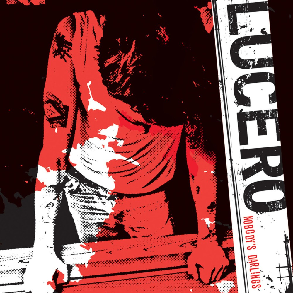 Lucero Nobody's Darlings